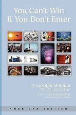 You Can't Win If You Don't Enter : American Edition by Carolyn Wilman (2008,...