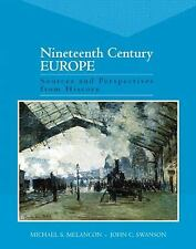 Nineteenth Century Europe : Sources and Perspectives from History by John C....