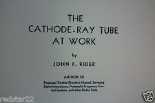 """The Cathode Ray Tube at Work by John F. Rider """"Great Book !! """" On CD"""