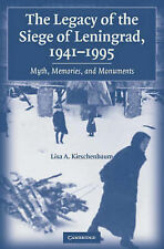 The Legacy of the Siege of Leningrad, 1941-1995:, Kirschenbaum, Lisa A., New
