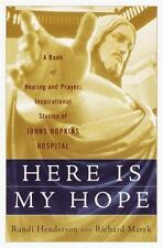 Here is My Hope: A Book of Healing and Prayer:  Inspirational Stories of Johns H