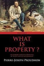 What Is Property? by Pierre-Joseph Proudhon (2014, Paperback)