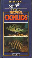 The Interpet Bumper Guide to Tropical Cichlids - David Sands (ed)