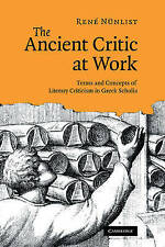 The Ancient Critic at Work: Terms and Concepts of Literary Criticism in Greek Sc