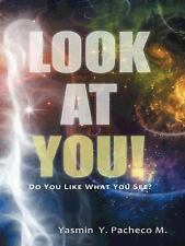 Look at You! : Do You Like What You See? by M. Pacheco and Y. Yasmin (2015,...