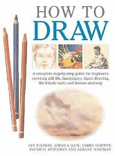 How to Draw : A Complete Step-by-Step Guide for Beginners Covering Still...