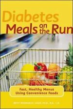 Diabetes Meals on the Run : Fast, Healthy Menus Using Convenience Foods by...