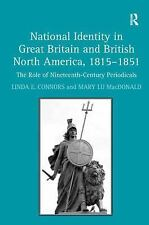 National Identity in Great Britain and British North America, 1815-1851: The Rol