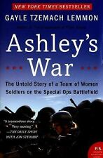 Ashley's War: The Untold Story of a Team of Women Soldiers on the Special Ops Ba