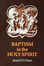 Baptism in the Holy Spirit: A Re-examination of the New Testament on the Gift o