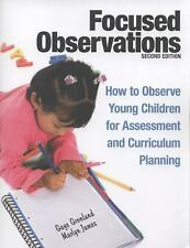 Focused Observations : How to Observe Young Children for Assessment and...