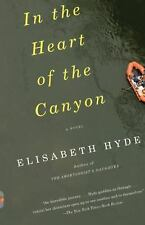 Vintage Contemporaries: In the Heart of the Canyon by Elisabeth Hyde (2010,...