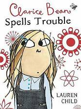 Clarice Bean: Clarice Bean Spells Trouble, Lauren Child