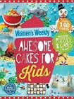 AUSTRALIAN WOMEN'S WEEKLY: AWESOME CAKES FOR KIDS (over 140 Cakes) - 2015 NEW