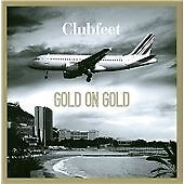 Gold On Gold, Clubfeet, Good Import
