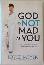 God Is Not Mad at You - Joyce Meyer - PRISTINE Hardcover First Edition - 2013