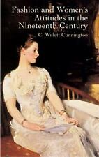 FASHION AND WOMEN'S ATTITUDES IN THE NINETEENTH CENTURY - NEW PAPERBACK BOOK