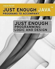 Just Enough Java(TM) Programs for Ferrell's Just Enough Programming Logic and De