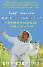 Confessions of a Bad Beekeeper: What Not to Do When Keeping Bees (with...