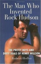 The Man Who Invented Rock Hudson: The Pretty Boys and Dirty Deals of H-ExLibrary