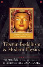 Tibetan Buddhism and Modern Physics : Toward a Union of Love and Knowledge by...
