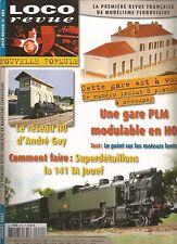 LOCO REVUE N°684 GARE PLM MODULABLE EN HO / RESEAU HO D'ANDRE GAY / 141 TA JOUEF
