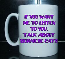 IF YOU WANT MOI QUE LISTEN TALK ABOUT CHATS BURMESE IMPRIMÉ MUG - CADEAU
