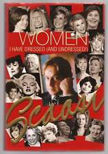 Women I Have Dressed (And Undressed!) by Arnold Scaasi (2004, Hardcover)