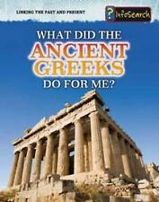 What Did the Ancient Greeks Do For Me? (Linking the Past and Present),Catel, Pat