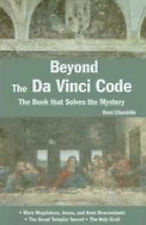 Beyond the Da Vinci Code: The Book that Solves the Mystery, Chandelle, Rene