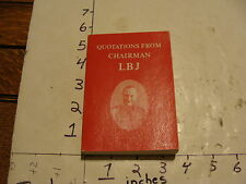 vintage book: QUOTATIONS FROM CHAIRMAN LBJ, little red book, litke mao