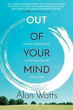 Out of Your Mind by Alan Watts (Paperback)