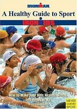 A Healthy Guide to Sport: How to Make Your Kids Healthy, Happy, and Ready to Go