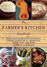 The Farmer's Kitchen Handbook: More Than 200 Recipes for Making Cheese, Curing M