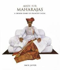 Made for Maharajas : A Design Diary of Princely India by Amin Jaffer (2006,...