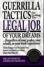 Guerrilla Tactics For Getting The Legal Job Of Your Dreams: Regardless of Your G