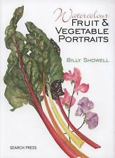 Watercolour Fruit & Vegetable Portraits, Showell, Billy, Acceptable Book