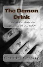 The Demon Drink : A Look at How Alcohol Abuse Affects Those Who Live with It...