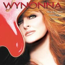 What the World Needs Now Is Love by Wynonna Judd  - LIKE NEW