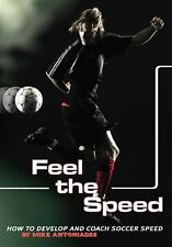 FEEL THE SPEED DVD - how to develop and coach soccer speed in training sessions
