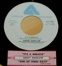 Barry Manilow 45 It's A Miracle / One Of These Days  w/ts