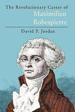 The Revolutionary Career Of Maximilien Robespierre-ExLibrary