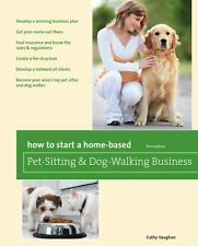 How to Start a Home-Based Pet-Sitting and Dog-Walking Business by Cathy...