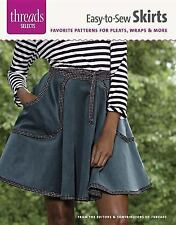 Easy-To-Sew Skirts : Favorite Patterns for Pleats, Wraps and More by Threads...