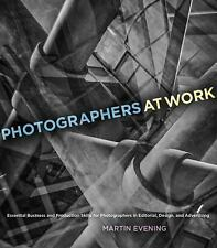 Voices That Matter: Photographers at Work : Essential Business and Production...