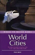 Where to Watch Birds in World Cities by Milne, Paul