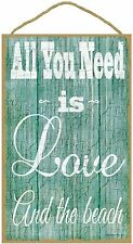 "All You Need Is Love And The Beach Nautical Beach Ocean Sign Plaque 10""x16"""