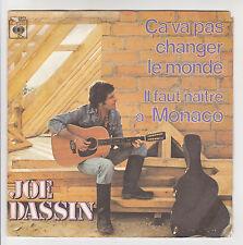 Joe DASSIN Vinyle 45T SP CA VA PAS CHANGER LE MONDE - NAITRE A MONACO - CBS 3973