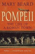 Pompeii: The Life of a Roman Town by Mary Beard (Paperback, 2009)