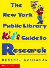 The New York Public Library Kid's Guide to Research Scholastic Books Resources